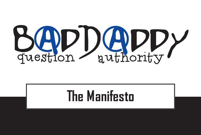 The BadDaddy Manifesto